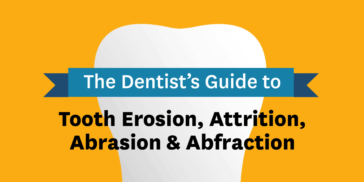 The Dentist's Guide to Tooth Erosion, Attrition, Abrasion, and Abfraction Infographic
